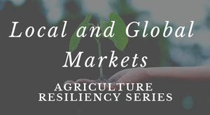 "a photo of a plant growing with ""Local and Global Markets: Agriculture Resiliency Series"" written on top of it"